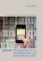 lengua y tecnologías de la información y las comunicaciones (ebook)-cipriano quiros romero-9788408129455