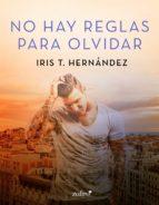 no hay reglas para olvidar (ebook) iris t. hernandez 9788408187455