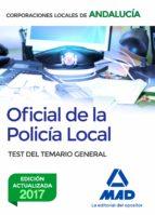 OFICIAL DE LA POLICIA LOCAL DE ANDALUCIA: TEST DEL TEMARIO GENERAL