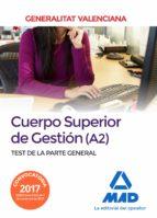 cuerpo superior de gestión de la generalitat valenciana (a2). test de la parte general 9788414213155