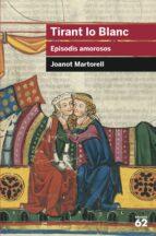 tirant lo blanc: episodis amorosos-joanot martorell-9788415192855