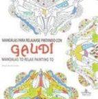 mandalas para relajarse pintando con gaudí-sergio guinot-9788415227755