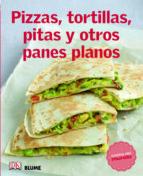 (pe) cocina del mundo. pizzas, tortillas, pitas y otros panes planos 9788415317555