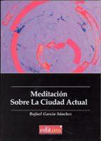 meditacion sobre la ciudad actual-rafael garcia sanchez-9788415463955