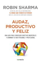 audaz, productivo y feliz (ebook)-robin sharma-9788416029655