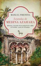 leyendas de medina azahara manuel pimentel siles 9788416100255