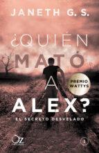 Reseña: ¿Quién mató a Alex? El secreto desvelado -Janeth G.S.