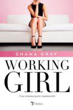 working girl. una semana para enamorarte shana gray 9788416327355