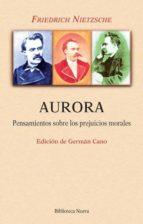 aurora: pensamientos sobre los prejuicios morales-friedrich nietzsche-9788416345755