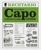 el recetario del profesor capo: el impulsor de la cocina vegetariana sergi freixes 9788416641055