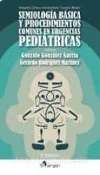 semiología básica y procedimientos comunes en urgencias pediátric as (2ª ed.) 9788416732555