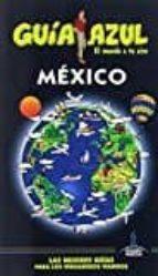 méxico 2017 (guia azul) 5ª ed. jesus garcia 9788416766055