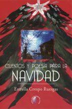 cuentos y poesia para la navidad estrella crespo ruesgas 9788416809455