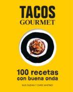 tacos gourmet: 100 recetas con buena onda-nud dudhia-chris whitney-9788416890255