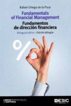 fundamentals of financial management = fundamentos de direccion financiera (ed. bilingüe español ingles) rafael ortega de la poza 9788417129255