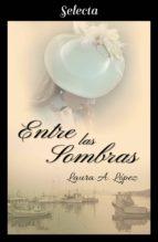 ENTRE LAS SOMBRAS (ROSA BLANCA 4) (EBOOK)