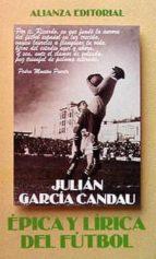 epica y lirica del futbol julian garcia candau 9788420607955