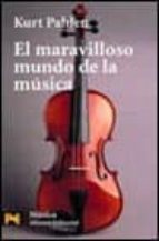 el maravilloso mundo de la musica: un alegre viaje de descubrimie nto al mundo musical kurt pahlen 9788420635255