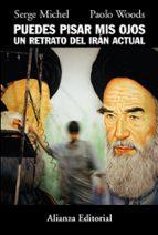 puedes pisar mis ojos: un retrato del iran actual serge michel paolo woods 9788420651255