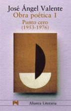 obra poetica: punto cero (1953-1976)-jose angel valente-9788420654355