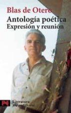 antologia poetica: expresion y reunion blas de otero 9788420655055