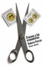 proceso a los economistas-roberto petrini-9788420664255