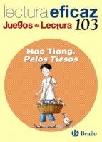 mao tiang, pelos tiesos (educacion primaria 2º ciclo): juego lect ura: cuaderno-angel alonso gracia-9788421697955