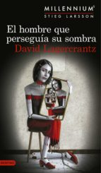 el hombre que perseguia su sombra (serie millennium 5) david lagercrantz 9788423352555