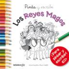 pinta y escribe los reyes magos-anna canyelles-9788424648855
