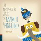 el inesperado viaje de mamut y pinguino-antonio vicente-9788426391155