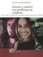 jovenes y adultos con problemas de conducta : desarrollo de compe tencias sociales-m. segura morales-9788427715455