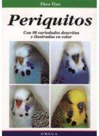 periquitos: con 89 variedades descritas e ilustradas en color-theo vins-9788428210355