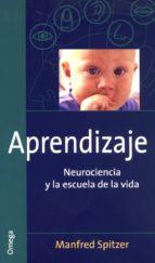 aprendizaje: neurociencia y escuela de la vida manfred spitzer 9788428214155