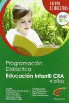cuerpo de maestros programacion didactica educacion infantil para un centro cultural agrupado (cra) 4 años javier j. feito blanco 9788428381055