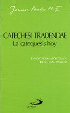 catechesi tradendae la catequesis hoy 9788428518055