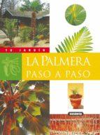 la palmera paso a paso (tu jardin) 9788430560455