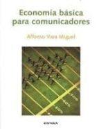 economia basica para comunicadores (3ª edicion) alfonso vara miguel 9788431326555