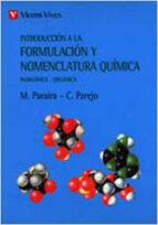 introduccion a la formulacion y nomenclatura quimica: inorganica- organica (5ª ed.)-miguel paraira cardona-carlos parejo farell-9788431614355