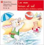 los osos toman el sol: lectura, educacion primaria, 1 ciclo ana fernandez buñuel carmen rodriguez jordana 9788431629755