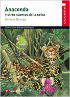 anaconda y otros cuentos de la selva horacio quiroga 9788431660055