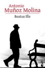 beatus ille-antonio muñoz molina-9788432232855