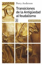 transiciones de la antigüedad al feudalismo (2ª ed.)-perry anderson-9788432303555