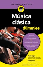 musica clasica para dummies david pogue scott speck 9788432903755
