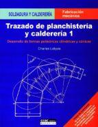 trazado de planchisteria y caldereria 1: desarrollo de formas pol iedricas cilindricas y conicas charles lobjois 9788432934155