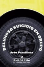 delicioso suicidio en grupo-arto paasilinna-9788433921055