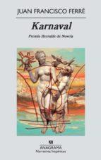 karnaval (premio herralde de novela)-juan francisco ferre-9788433997555