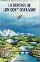 la defensa de los rios y los lagos 9788434218055