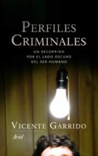 El libro de Perfiles criminales: un recorrido por el lado oscuro del ser huma no autor VICENTE GARRIDO DOC!