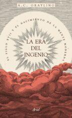 la era del ingenio: el siglo xvii y el nacimiento de la mente moderna-a.c. grayling-9788434425255