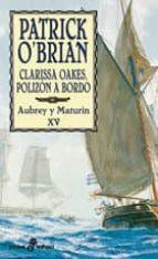 clarissa oakes, polizon a bordo: aubrey y maturin xv patrick o brian 9788435017855